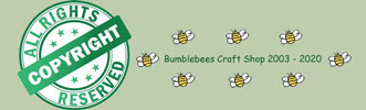Bumblebees Craft Shop Copyright 2003 - 2020